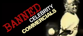 Unlucky 13 - Banned Celebrity Commercials